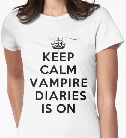Keep Calm Vampire Diaries Is On Womens Fitted T-Shirt