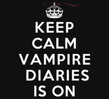 Keep Calm Vampire Diaries Is On (DS) T-Shirt