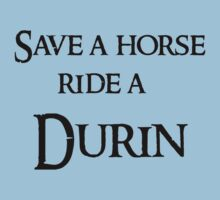 Save a horse Ride a Durin by Andesharnais