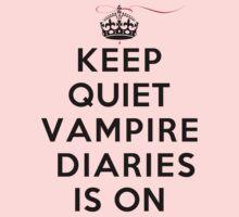Keep Quiet Vampire Diaries Is On by rachaelroyalty