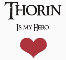 Thorin Is my hero Kids Tee