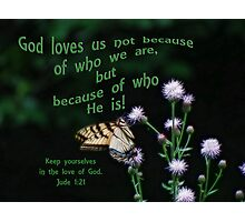 Love of God-Jude 1:21 Photographic Print