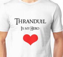 Thranduil is my Hero Unisex T-Shirt