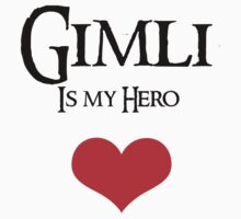 Gimli is my hero Kids Tee