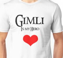 Gimli is my hero Unisex T-Shirt