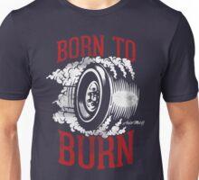 Born to Burn Unisex T-Shirt