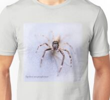 Spiders are People Too! T-Shirt