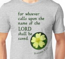 Call on the Lord to be Saved ~ Romans 10:13 T-Shirt