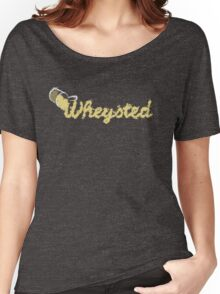 Wheysted. Women's Relaxed Fit T-Shirt