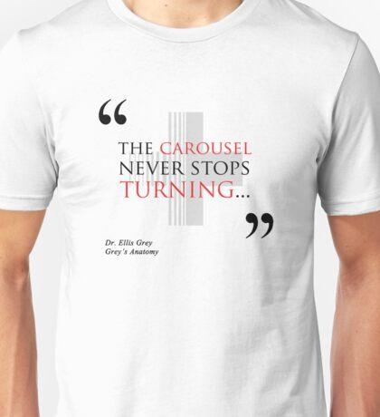 "Grey's Anatomy -  ""The carousel never stops turning..."" Unisex T-Shirt"