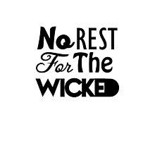 No Rest For The Wicked Typography Photographic Print