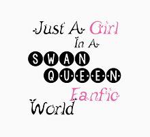 Just A Girl In A Swan Queen Fanfic World Unisex T-Shirt
