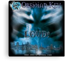 LOUD! - Progressive Rock Metal music album from Obsidian Key - Official (Branded)  Canvas Print