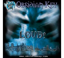 LOUD! - Progressive Rock Metal music album from Obsidian Key - Official (Branded)  Photographic Print