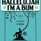 HALLELUJAH I'M A BUM (vintage illustration) by ART INSPIRED BY MUSIC