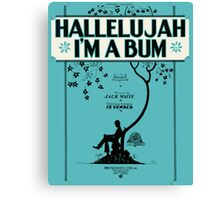 HALLELUJAH I'M A BUM (vintage illustration) Canvas Print