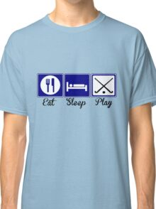 Eat, Sleep, Play - Field Hockey Classic T-Shirt