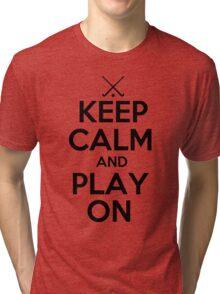 Keep Calm and Play On - Field Hockey Tri-blend T-Shirt