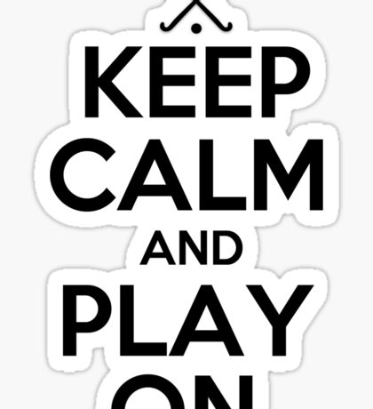 Keep Calm and Play On - Field Hockey Sticker