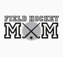 Field Hockey Mom by shakeoutfitters