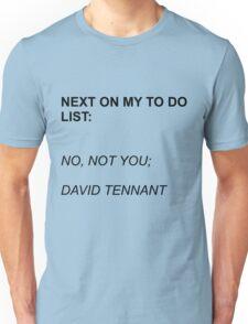 Next On My To Do List: David Tennant Unisex T-Shirt