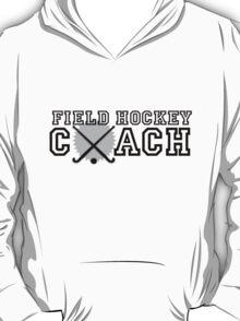 Field Hockey Coach T-Shirt