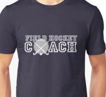 Field Hockey Coach Unisex T-Shirt