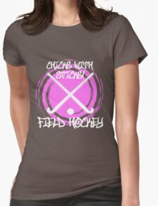Chicks With Sticks - Field Hockey Womens Fitted T-Shirt