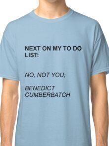 Next On My To Do List: Benedict Cumberbatch Classic T-Shirt