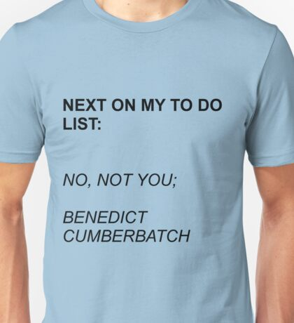 Next On My To Do List: Benedict Cumberbatch Unisex T-Shirt