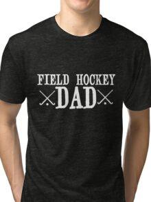 Field Hockey Dad Tri-blend T-Shirt