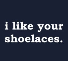 i like your shoelaces by WhovianPotter