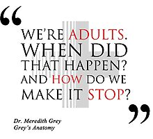 "Grey's Anatomy -  ""We're adults..."" Photographic Print"