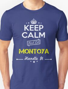 MONTOYA KEEP CLAM AND LET  HANDLE IT - T Shirt, Hoodie, Hoodies, Year, Birthday T-Shirt