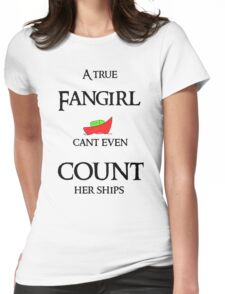 Fangirls can't count their ships Womens Fitted T-Shirt