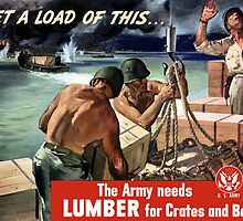 The Army Needs Lumber For Crates And Boxes -- WW2 by warishellstore