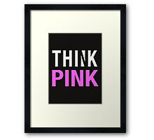 THINK PINK - Alternate (White) Framed Print