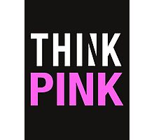 THINK PINK - Alternate (White) Photographic Print