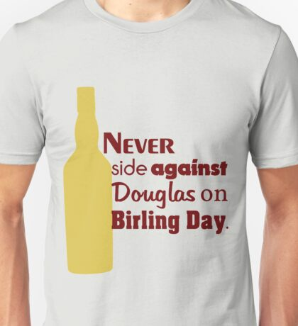 Never side against Douglas on Birling Day Unisex T-Shirt