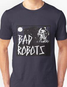 Bad Robots T-Shirt