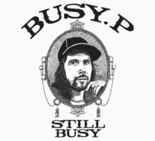 Busy P - Still Busy T-Shirt