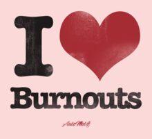 I Love Burnouts Kids Tee