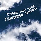 Come Fly the Friendly Skies by devinleighbee