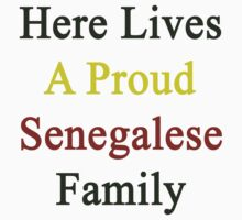 Here Lives A Proud Senegalese Family  by supernova23