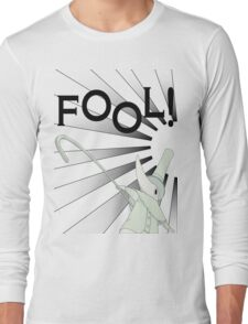 Excalibur With FOOL! saying Long Sleeve T-Shirt