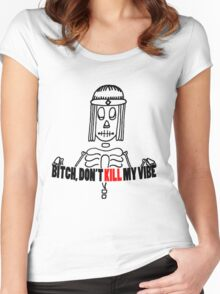 Bitch Don't Kill My Vibe Women's Fitted Scoop T-Shirt