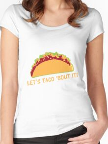 Let Taco 'bout it Funny Taco Slogan Women's Fitted Scoop T-Shirt