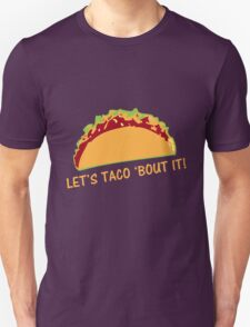 Let Taco 'bout it Funny Taco Slogan T-Shirt