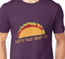 Let Taco 'bout it Funny Taco Slogan Unisex T-Shirt