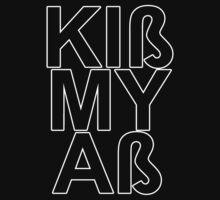 Kiß My Aß (White Print) by lasarack